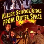 Killer School Girls From Outer Space