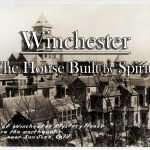 "Winchester: ""The House Built by Spirits"""