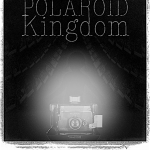 Polaroid Kingdom – A Horror Short Film