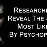 Researchers Reveal The Song Most Liked By Psychopaths, According To New Study
