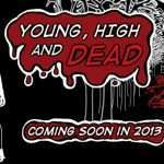 Brand new NSFW clip is unleashed for the British Horror film 'Young, High and Dead' with release dates.