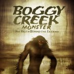 The Boggy Creek Monster is Coming…