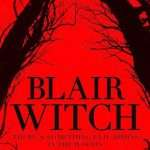 Adam Wingard's THE WOODS Revealed as BLAIR WITCH! Check out the New Trailer and Poster HERE